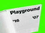 Playground 2016-2007 – 2017